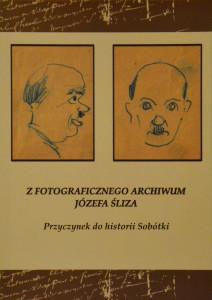 Z fotograficznego archiwum Józefa Śliza